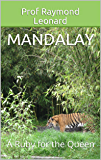 Mandalay: A Ruby for the Queen
