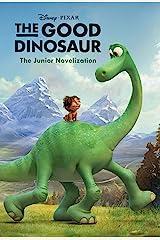 The Good Dinosaur: The Junior Novelization (Disney Junior Novel (ebook)) Kindle Edition