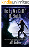 The Boy Who Couldn't Fly Straight: A Gay Teen Coming of Age Paranormal Adventure about Witches, Murder, and Gay Teen Love (Book 1, The Broom Closet Stories)