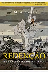 Redenção - Metrovinos: Sobrevivendo: Uma Nova Sociedade é Forjada (Portuguese Edition) Kindle Edition