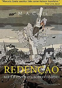 Redenção - Metrovinos: Sobrevivendo: Uma Nova Sociedade é Forjada (Portuguese Edition)