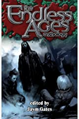 The Endless Ages Anthology: (World of Darkness) Kindle Edition