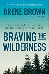 Braving the Wilderness: The Quest for True Belonging and the Courage to Stand Alone Hardcover