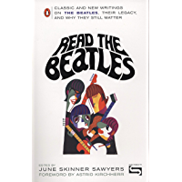 Read the Beatles: Classic and New Writings on the Beatles, Their Legacy, and Why They Still Matter (English Edition)