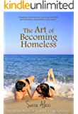 The Art of Becoming Homeless (The Greek Village Collection Book 5)