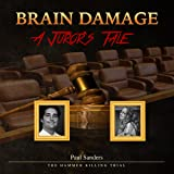 Brain Damage: A Juror's Tale