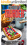 Waffling in Murder (The Diner of the Dead Series Book 20)