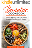 BARIATRIC COOKBOOK: 250+ Delicious Recipes for All Stages After Bariatric Surgery. All Recipes You Need in One Book! CLEAR LIQUIDS, THICKER LIQUIDS, SOFT PUREED and REGULAR FOOD