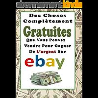 Des Choses Complètement Gratuites Que Vous Pouvez Vendre Pour Gagner De L'argent Sur eBay