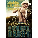 Aurora's Cowboy Daddy (Rescue Ranch Series Book 1)
