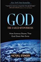 God: The Failed Hypothesis: How Science Shows That God Does Not Exist Kindle Edition