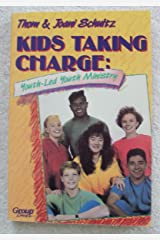 Kids Taking Charge: Youth-Led Youth Ministry Paperback