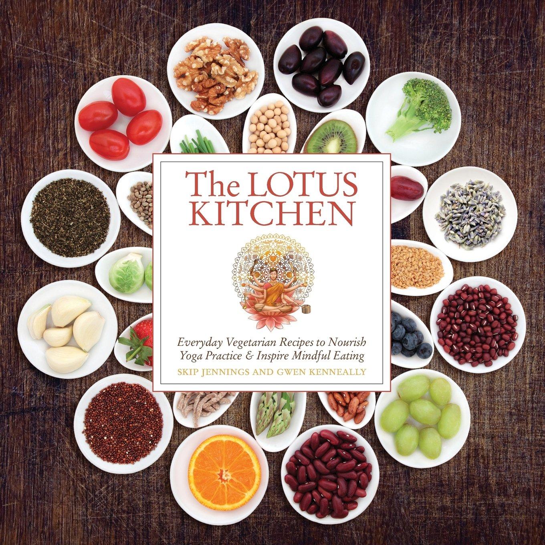 Awesome The Lotus Kitchen: Skip Jennings, Gwen Kenneally: 9780990696629:  Amazon.com: Books
