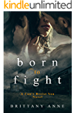Born to Fight (Can't Resist You Book 1)