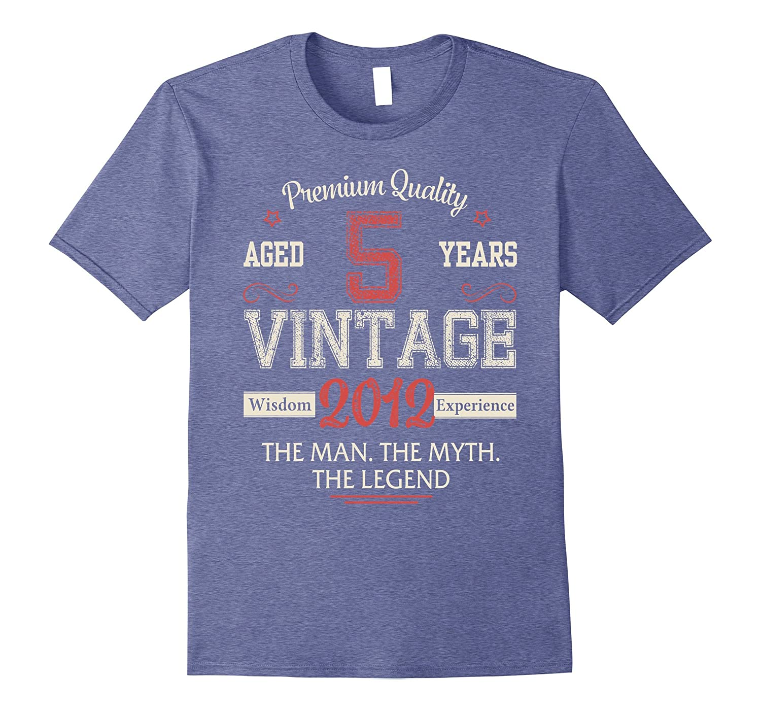 3d3d97afa Legends Are Born In 2012 Aged 5 Years Old Vintage Awesome-CL. Home / T-Shirt