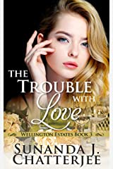 The Trouble with Love (Wellington Estates Book 3) Kindle Edition