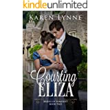 Courting Eliza: A Sweet Clean and Wholesome Regency Romance (Brides of Somerset Book 2)