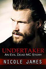 UNDERTAKER: An Evil Dead MC Story (The Evil Dead MC Series Book 8) Kindle Edition