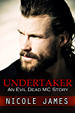 UNDERTAKER: An Evil Dead MC Story (The Evil Dead MC Series Book 8)