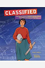 Classified: The Secret Career of Mary Golda Ross, Cherokee Aerospace Engineer Hardcover