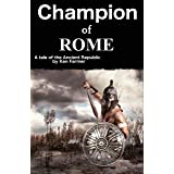 Champion of Rome: A Tale of the Ancient Republic