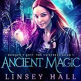 Ancient Magic: Dragon's Gift: The Huntress, Book 1