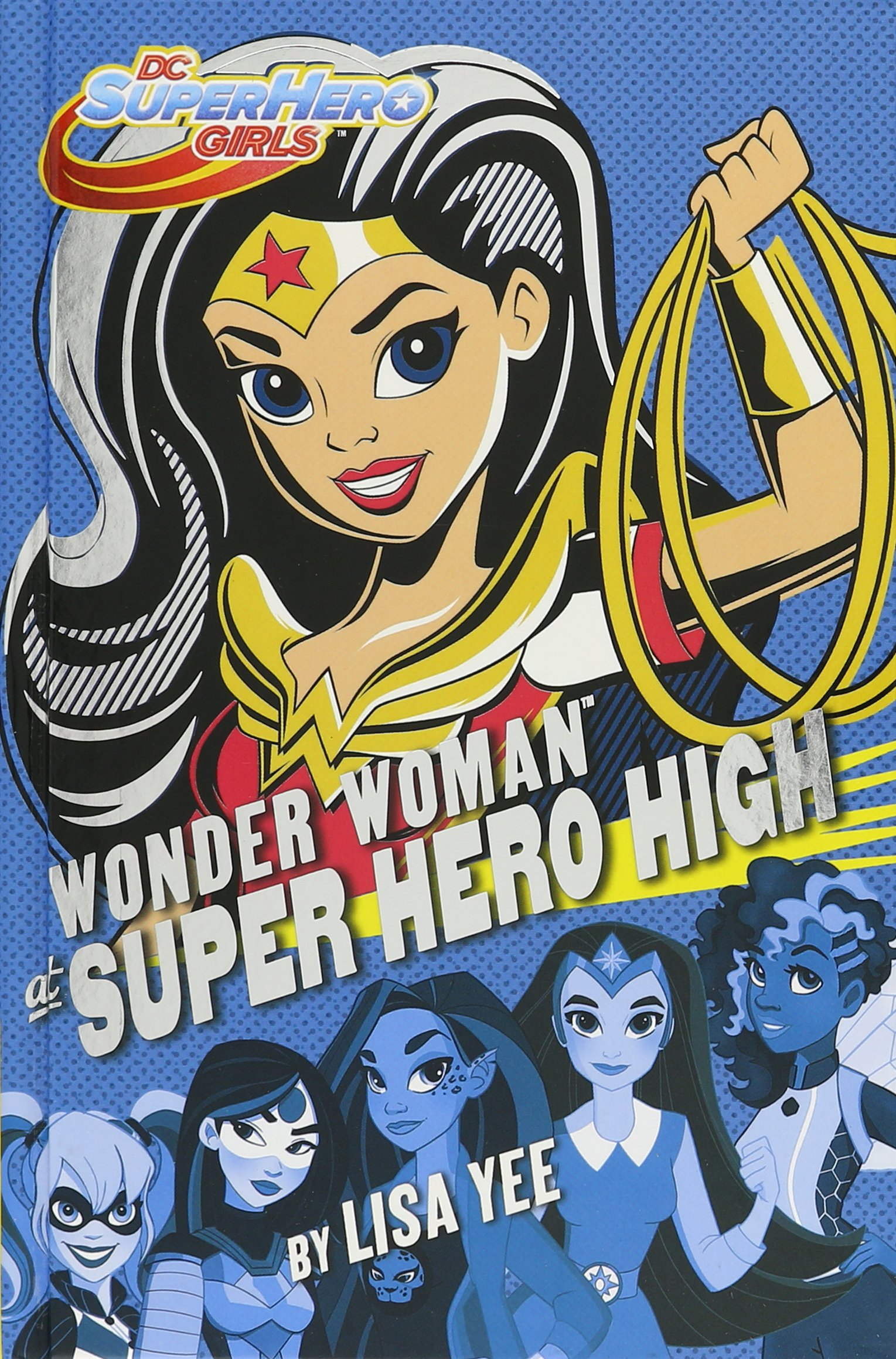 The DC Super Hero Girls Adventure Collection #1 (DC Super Hero Girls): Lisa  Yee, Random House: 9781524716318: Amazon.com: Books