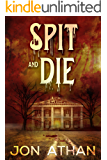 Spit and Die