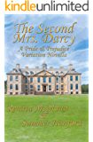 The Second Mrs. Darcy: A Pride and Prejudice Variation