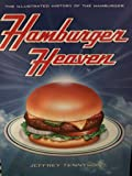 Hamburger Heaven: The Illustrated History of the Hamburger