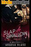 Slap and Swallow: An MFM Romance