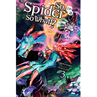 So I'm a Spider, So What?, Vol. 3 (light novel) (So I'm a Spider, So What? (light novel)) book cover