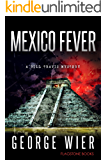 Mexico Fever (The Bill Travis Mysteries Book 12)