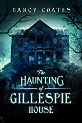 The Haunting of Gillespie House Kindle Edition