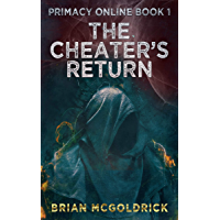 The Cheater's Return (Primacy Online Book 1)