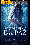 Fronteira da Paz (O Quarteto do Norte Livro 4)