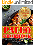Paleo Cookbook: The Ultimate Healthy Paleo Diet Recipes for Your Family (Paleo diet, Paleo Recipes,ancient diet, Paleolithic Diet, Low carb Diet, Ketogenic Diet)
