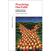 Practicing Our Faith:: A Way of Life for a Searching People (The Practices of Faith)