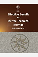 Effective E-mails and Terrific Technical Memos Kindle Edition