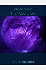 Arianna's Tale: The Resolution Kindle Edition
