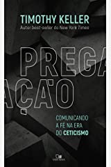 Pregação: Comunicando a fé na era do ceticismo eBook Kindle
