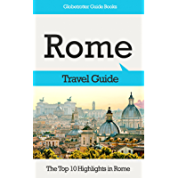 Rome Travel Guide: The Top 10 Highlights in Rome (Globetrotter Guide Books) (English Edition)