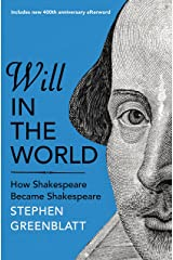 Will In The World: How Shakespeare Became Shakespeare Paperback