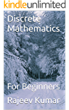 Discrete Mathematics: For Beginners