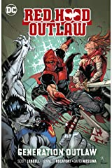 Red Hood: Outlaw (2016-) Vol. 3: Generation Outlaw (Red Hood and the Outlaws (2016-)) Kindle Edition