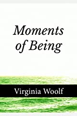 Moments of Being Kindle Edition