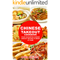 Chinese Takeout Cookbook: Your Favorites Chinese Takeout Recipes To Make At Home (Takeout Cookbooks Book)