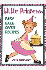 Little Princess Easy Bake Oven Recipes: 64 Fun and Easy Recipes for Girls Kindle Edition