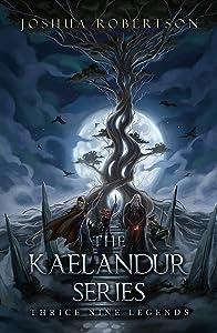 The Kaelandur Series: Thrice Nine Legends
