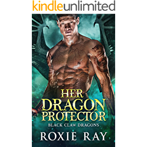 Her Dragon Protector: A Dragon Shifter Romance (Black Claw Dragons Book 2)